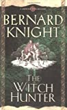 Bernard Knight The Witch Hunter (Crowner John Mysteries)