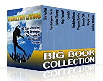 Healthy Living Big Book Collection: 365 Days Of Healthy Living Strategies For Staying Fit And Looking Younger: (health, Weight Loss Programs, Weight Loss ... (natural Health & Natural Cures Series)