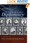 Blue and Gray Diplomacy: A History of...