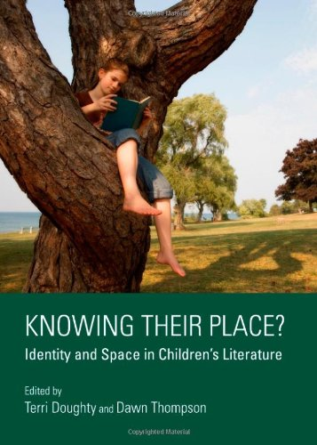 Knowing Their Place? Identity and Space in Childrens Literature