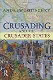 Crusading and the Crusader States (0582418518) by Jotischky, Andrew