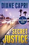 Secret Justice: A Judge Willa Carson Mystery Novel (The Hunt For Justice Series Book 3) (English Edition)