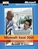 img - for Microsoft Excel 2010: 77-882, without Office Trial CD (Microsoft Official Academic Course) book / textbook / text book