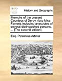 Memoirs of the present Countess of Derby, (late Miss Farren); including anecdotes of several distinguished persons, ... [The second edition].