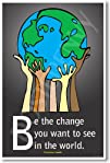 Be the Change You Want to See in the…