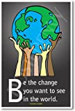 Be the Change You Want to See in the World - Mahatma Gandhi - Classroom Motivational Poster