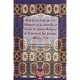 Relación del festejo que a los marqueses de las Amarillas les hicieron las Señoras Religiosas del Convento de...