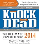 Knock em Dead 2014: The Ultimate Job Search Guide