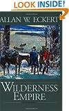 Wilderness Empire: A Narrative (Winning of America Series)