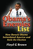img - for Obama's Enemies List: How Barack Obama Intimidated America and Stole the Election book / textbook / text book