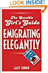 The Sensible Girl's Guide to Emigrati...