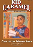 img - for Kid Caramel: Books 1, Case of the Missing Ankh (Kid Caramel, Private Detective) (Volume 1) book / textbook / text book