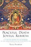 Peaceful Death, Joyful Rebirth: A Tib...