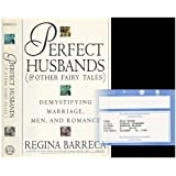Perfect Husbands (& Other Fairy Tales): Demystifying Marriage, Men and Romance