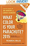 What Color Is Your Parachute? 2015: A...