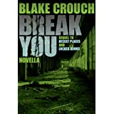 Break You (Andrew Z. Thomas/Luther Kite Series Book 3) ~ Blake Crouch
