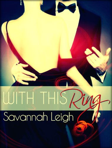 With This Ring (Wedding Dreams) by Savannah Leigh