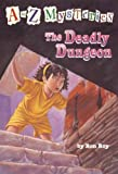 A to Z Mysteries: The Deadly Dungeon (A Stepping Stone Book(TM))