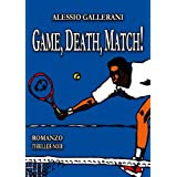 GAME, DEATH, MATCH!di ALESSIO GALLERANI