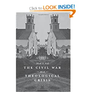 The Civil War as a Theological Crisis by Mark A. Noll
