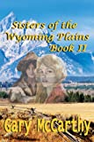img - for Sisters of the Wyoming Plains: Book II (Sisters of Wyoming) book / textbook / text book
