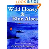 Wild Honey and Blue Aloes: Stories of South Africa