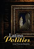 Latino Politics (US Minority Politics Series)