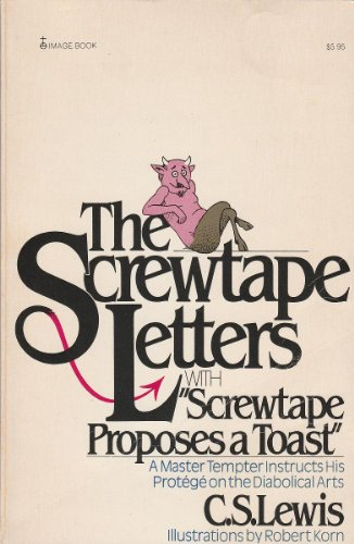 The Screwtape Letters: With, Screwtape Proposes a Toast