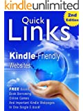 Quick Links, 2nd Edition - Kindle-friendly websites, free Kindle book pages, book borrowing, online games and important Kindle webpages in one single e-book!