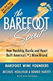 The Barefoot Spirit: How Hardship, Hustle, and Heart Built America's #1...