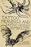 img - for Tattoo Meanings & Tattoo Design Symbolism book / textbook / text book