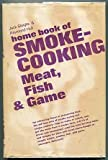 img - for Home Book of Smoke-Cooking Meat, Fish & Game book / textbook / text book