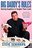 img - for Big Daddy's Rules: Raising Daughters Is Tougher Than I Look by Steve Schirripa (May 7 2013) book / textbook / text book