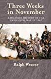 Ralph Weaver Three Weeks in November. A Military History of the Swiss Civil War of 1847