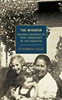 The Mirador: Dreamed Memories of Irene Nemirovsky by her Daughter (New York Review Books Classics)