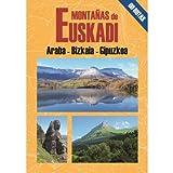 Montañas de Euskadi: Araba - Bizkaia - Gipuzkoa