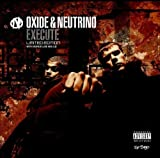 Oxide and Neutrino Execute [Limited Edition]