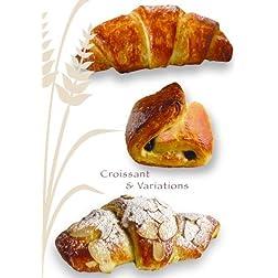 Croissant & Variations