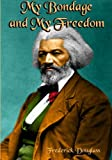 img - for My Bondage and My Freedom: The Autobiography of Frederick Douglass (Timeless Classic Books) book / textbook / text book