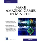 Make Amazing Games in Minutes (Charles River Media Game Development) ~ Jason Darby