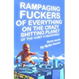 Rampaging Fuckers of Everything on the Crazy Shitting Planet of the Vomit Atmosphere ~ Mykle Hansen