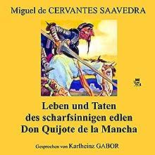 Leben und Taten des scharfsinnigen Edlen Don Quijote de la Mancha Hörbuch von Miguel de Cervantes Saavedra Gesprochen von: Karlheinz Gabor