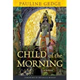 Child of the Morning: A Novel [Paperback]