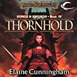 Thornhold: Forgotten Realms: Songs & Swords, Book 4 (       UNABRIDGED) by Elaine Cunningham Narrated by Eric Michael Summerer