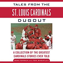 Tales from the St. Louis Cardinals Dugout: A Collection of the Greatest Cardinals Stories Ever Told Audiobook by Bob Forsh, Tom Wheatley Narrated by Michael Scherer