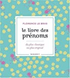 Le livre des prénoms : 10000 prénoms, du plus classique au plus original