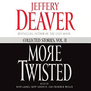 More Twisted: Collected Stories, Vol. II | [Jeffery Deaver]