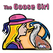 The Goose Girl | [Jacob Grimm, Wilhelm Grimm]