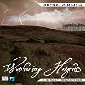 Wuthering Heights: Retro Audio (Dramatised) | [Emily Bronte]