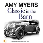 Classic in the Barn (       UNABRIDGED) by Amy Myers Narrated by Andrew Wincott